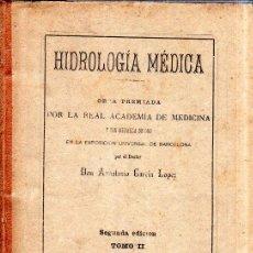 Libros antiguos: HIDROLOGIA MEDICA. DR. D. ANASTASIO GARCIA LOPEZ. 2ª EDICION. TOMO II. 1889. . Lote 170701860