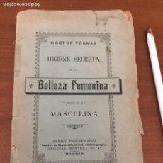 Libros antiguos: HIGIENE SECRETA DE LA BELLEZA FEMENINA Y ALGO DE LA MASCULINA. 1897. Lote 171450192