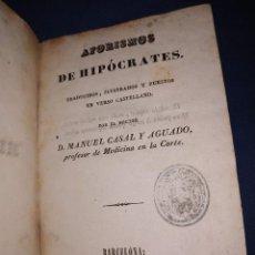 Libros antiguos: AFORISMOS DE HIPÓCRATES. TRADUCIDOS Y PUESTOS EN VERSO POR MANUEL CASAL Y AGUADO. BARCELONA, 1843.. Lote 171510134