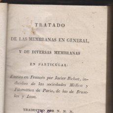 Libros antiguos: JAVIER BOCHAT: TRATADO DE LAS MEMBRANAS EN GENERAL Y DE DIVERSAS EN PARTICULAR. 1826. MEDICINA. Lote 171829883