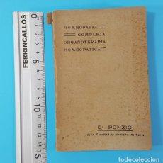 Libros antiguos: MUY BUSCADO LIBRO DE HOMEOPATIA COMPLEJA ORGANOTERAPIA HOMEOPATICA, DR.PONZIO 261 PAG ¿1890?. Lote 172252494