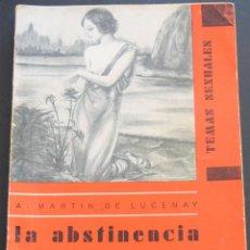 Libros antiguos: LA ABSTINENCIA Y LA MORAL - A. MARTIN DE LUCENAY - TEMAS SEXUALES Nº 13 - 1º EDICIÓN 1933. Lote 173054683