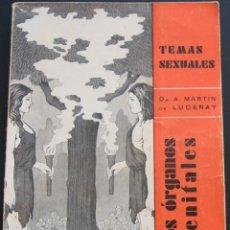 Libros antiguos: LOS ORGANOS GENITALES - A. MARTIN DE LUCENAY - TEMAS SEXUALES Nº 1 - 1º EDICIÓN 1932. Lote 173055877