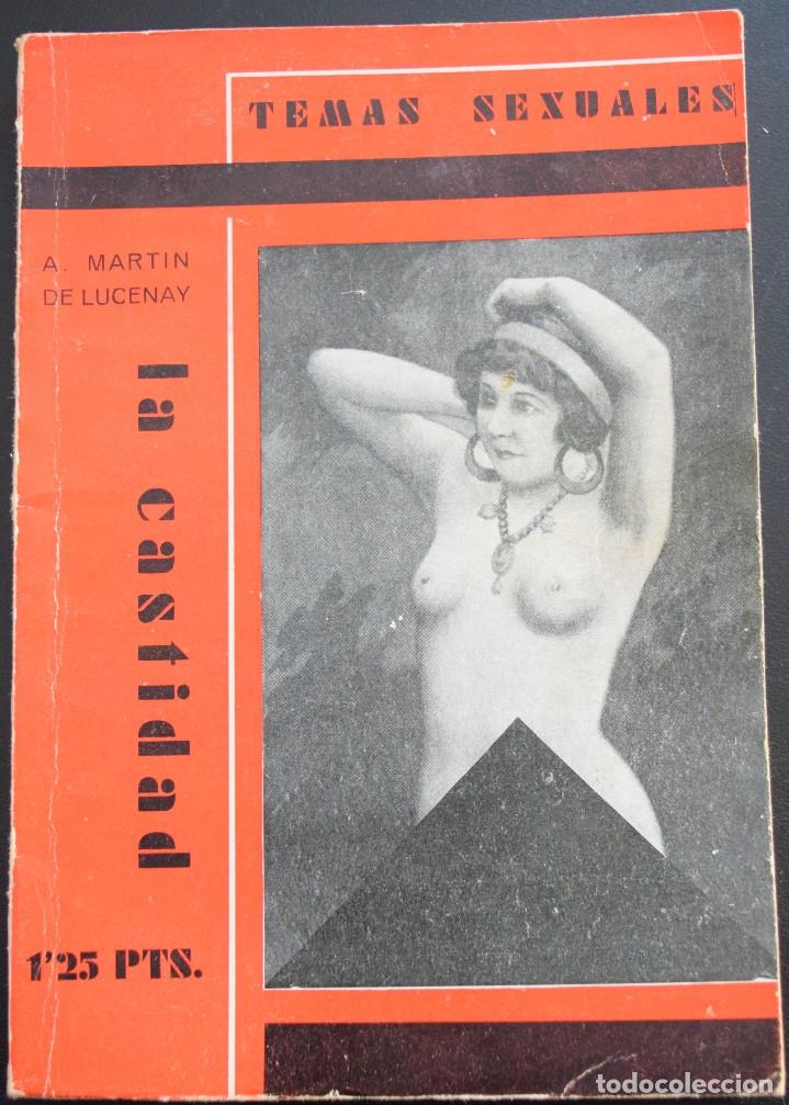 LA CASTIDAD - A. MARTIN DE LUCENAY - TEMAS SEXUALES Nº 12 - 1º EDICIÓN 1933 (Libros Antiguos, Raros y Curiosos - Ciencias, Manuales y Oficios - Medicina, Farmacia y Salud)