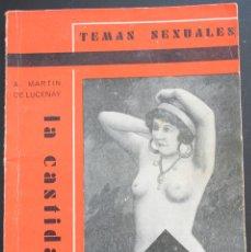 Libros antiguos: LA CASTIDAD - A. MARTIN DE LUCENAY - TEMAS SEXUALES Nº 12 - 1º EDICIÓN 1933. Lote 173057874