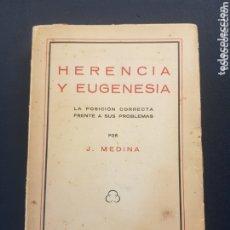 Libros antiguos: HERENCIA Y EUGENESIA LA POSICION CORRECTA... J. MEDINA 1932. Lote 173202674