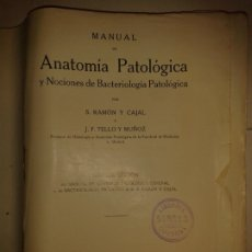 Libros antiguos: MANUAL DE ANATOMÍA PATOLÓGICA Y NOCIONES DE BACTERIOLOGÍA 1930 S. RAMÓN Y CAJAL 9ª EDICIÓN. Lote 174002532
