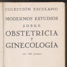 Libros antiguos: COLECCIÓN ESCULAPIO. MODERNOS ESTUDIOS SOBRE OBSTETRICIA Y GINECOLOGÍA. 1932. Lote 174042708