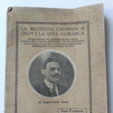 Libros antiguos: RARIRISMO LIBRO DE LA MODERNA CIRUGIA A OLOT I LA SEVA COMARCA - AÑO 1920 - JOAQUIM DANES TORRAS - C. Lote 174686049