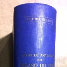 Libros antiguos: ATLAS DE ANATOMÍA DEL ÓRGANO DEL OÍDO - PEDRO BELOU - 1930 - NUMEROSAS LÁMINAS. Lote 175292094