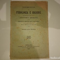 Libros antiguos: ELEMENTOS DE FISIOLOGIA E HIGIENE 1896 - ANATOMIA HUMANA, LEER DESCIPCION. Lote 175366822