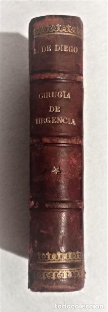 ANTIGUO LIBRO DE CIRUGÍA DE URGENCIA - A.DE DIEGO - VER TODAS LAS FOTOS (Libros Antiguos, Raros y Curiosos - Ciencias, Manuales y Oficios - Medicina, Farmacia y Salud)