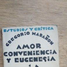 Libros antiguos: GREGORIO MARAÑÓN: AMOR, CONVENIENCIA Y EUGENESIA. EL DEBER DE LAS EDADES. JUVENTUD, MODERNIDAD. Lote 175534914