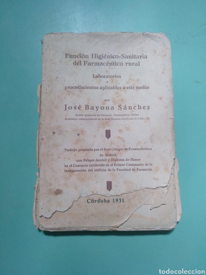 FUNCIÓN HIGIÉNICO-SANITARIA DEL FARMACÉUTICO RURAL. CÓRDOBA 1931. JOSÉ BAYONA SÁNCHEZ (Libros Antiguos, Raros y Curiosos - Ciencias, Manuales y Oficios - Medicina, Farmacia y Salud)