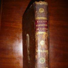Libros antiguos: ELEMENTOS DE FARMACIA TEORICA Y PRACTICA M.BAUME 1793 MADRID TOMO II. Lote 175986365