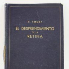 Libros antiguos: EL DESPRENDIMIENTO DE LA RETINA, H. ARRUGA, 1936, CON DEDICATORIA DEL AUTOR, BARCELONA. 34,5X25CM. Lote 176067167