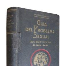 Libros antiguos: 0030065 GUIA DEL PROBLEMA SEXUAL / DR. ADR. VANDER. Lote 176262714
