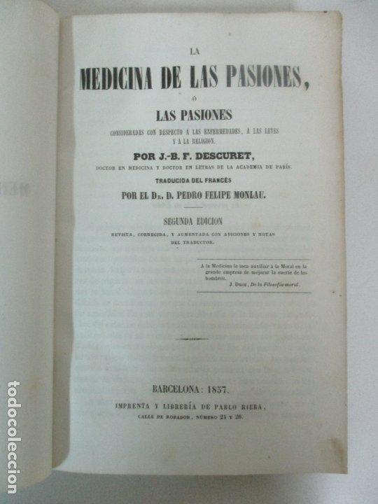 LA MEDICINA DE LAS PASIONES, O LAS PASIONES- J.B.F.DESCURET- IMPRENTA Y LIBRERÍA DE PABLO RIERA,1857 (Libros Antiguos, Raros y Curiosos - Ciencias, Manuales y Oficios - Medicina, Farmacia y Salud)