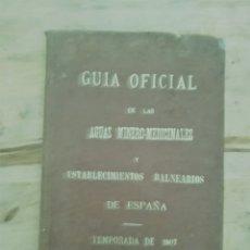 Libros antiguos: LIBRO,GUIA OFICIAL DE LAS AGUAS MINERO-MEDICINALES Y ESTABLECIMIENTOS BALNEARIOS DE ESPAÑA 1907. Lote 176637662