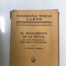 Libros antiguos: EL TRATAMIENTO DE LA SIFILIS. MANUEL GARRIGA. EDICIONES LABOR. BARCELONA, 1930. PAGS: 134. Lote 177262662