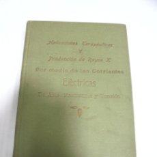 Libros antiguos: APLICACIONES TERAPEUTICAS Y PRODUCCION DE RAYOS X. POR MEDIO DE CORRIENTES ELECTRICAS. 1920. Lote 177383848