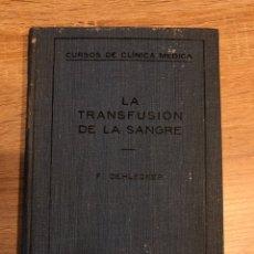 Libros antiguos: LA TRANSFUSION DE LA SANGRE. F. OECHLECKER. EDITORIAL LABOR. MADRID, 1929. PAGS: 104. Lote 177617125