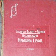 Libros antiguos: MANUAL DE MEDICINA LEGAL. DR. V. BALTHAZARD. A. GILBERT Y L. FOURNIER. 2ª ED. 1926.. Lote 177778280