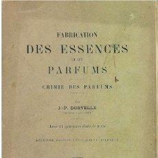 Libros antiguos: REF.0013854 FABRICATION DES ESSENCES ET DES PARFUMS CHIMIE DES PARFUMS / J. P. DURVELLE. Lote 177815300
