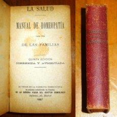 Libros antiguos: LA SALUD : MANUAL DE HOMEOPATÍA PARA USO DE LAS FAMILIAS. - 5ª ED. CORR. Y AUM. - 1887. Lote 178650985