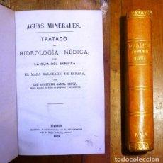 Libros antiguos: GARCÍA LÓPEZ, ANASTASIO. AGUAS MINERALES : TRATADO DE HIDROLOGÍA MÉDICA, CON LA GUÍA DEL BAÑISTA Y E. Lote 178651058