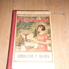 Libros antiguos: MATERNIDAD GENERACION Y CRIANZA - DR. JOSE Mª RUIZ CONTRERAS - LA EDUCACION 1926. Lote 178976805