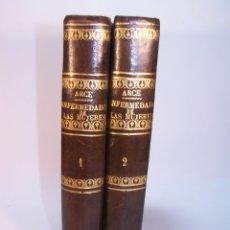 Libros antiguos: TRATADO COMPLETO DE LAS ENFERMEDADES DE LAS MUJERES. D. JOSÉ DE ARCE Y LUQUE. 2 TOMOS. MADRID. 1844.. Lote 178986747