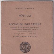 Libros antiguos: AUGUSTO D'ESAGUY: NÓTULAS RELATIVAS ÁS AGUAS DEINGLATERRA. LISBOA 1931. AGUA INGLESA. Lote 179148715