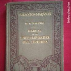 Libri antichi: GREGORIO MARAÑON: - MANUAL DE ENFERMEDADES DEL TIROIDES.1929.. Lote 179254120