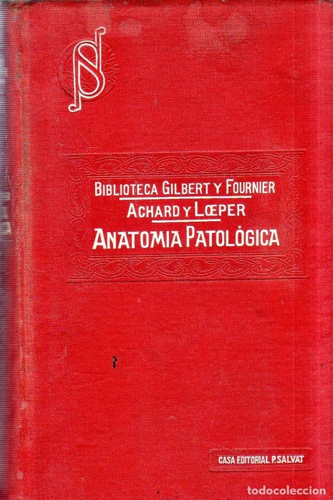 MANUAL DE ANATOMIA PATOLOGICA. A. GILBERT Y L. FOURNIER. EDITORIAL P. SALVAT. 1918. (Libros Antiguos, Raros y Curiosos - Ciencias, Manuales y Oficios - Medicina, Farmacia y Salud)