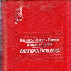 Libros antiguos: MANUAL DE ANATOMIA PATOLOGICA. A. GILBERT Y L. FOURNIER. EDITORIAL P. SALVAT. 1918.. Lote 179397587