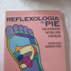 Libros antiguos: REFLEXOLOGÍA DEL PIE - KEVIN KUN/ BÁRBARA KUNZ - EDITORIAL TIKAL SUSAETA 1995. . Lote 179546467