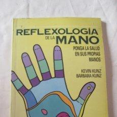 Libros antiguos: REFLEXOLOGIA DE LA MANO - KEVIN KUNZ Y BARBARA KUNZ - EDITORIAL TIKAL SUSAETA 1994. . Lote 179546732