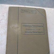 Libros antiguos: BIBLIOTECA VETERINARIA - INSPECCIÓN DE CARNES Y DERECHO VETERINARIO - JUAN TÉLLEZ Y LÓPEZ AÑO 1906. Lote 180026092