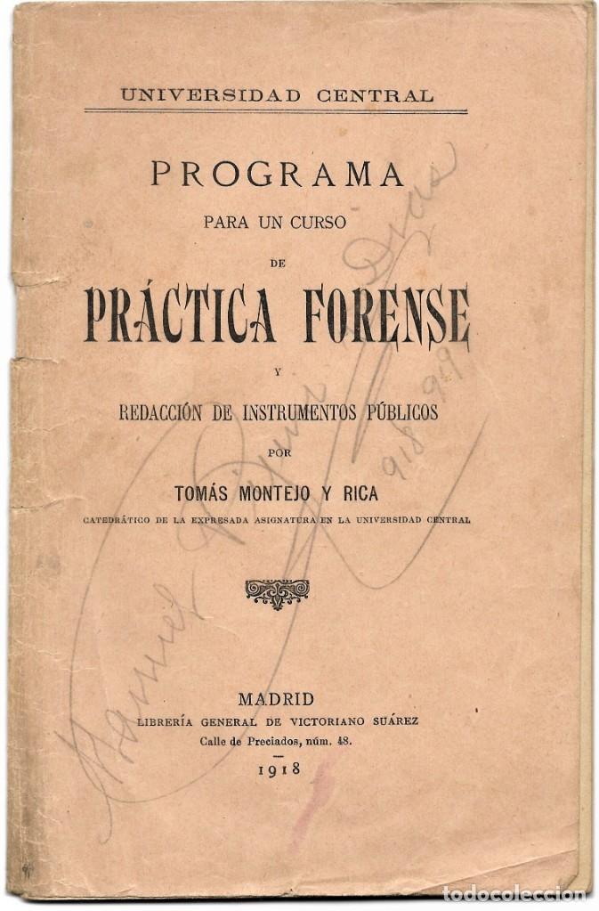 PROGRAMA PARA UN CURSO DE PRÁCTICA FORENSE - TOMÁS MONTEJO Y RICA - UNIVERSIDAD CENTRAL, MADRID 1918 (Libros Antiguos, Raros y Curiosos - Ciencias, Manuales y Oficios - Medicina, Farmacia y Salud)