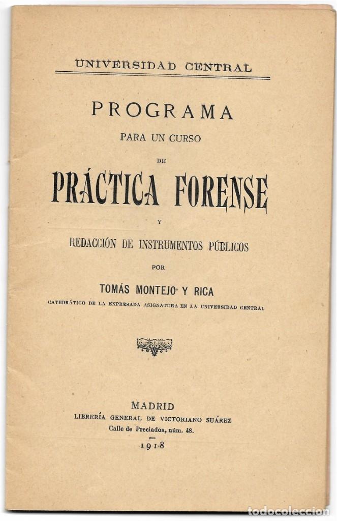 Libros antiguos: PROGRAMA PARA UN CURSO DE PRÁCTICA FORENSE - TOMÁS MONTEJO Y RICA - UNIVERSIDAD CENTRAL, MADRID 1918 - Foto 3 - 180111252