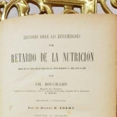 Libros antiguos: LECCIONES SOBRE LAS ENFERMEDADES POR RETARDO DE LA NUTRICION.BOUCHARD,. Lote 180220265