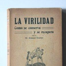 Libros antiguos: DR. ARMAND KOURTYS - LA VIRILIDAD. CÓMO SE CONSERVA Y SE RECUPERA. . Lote 180258573