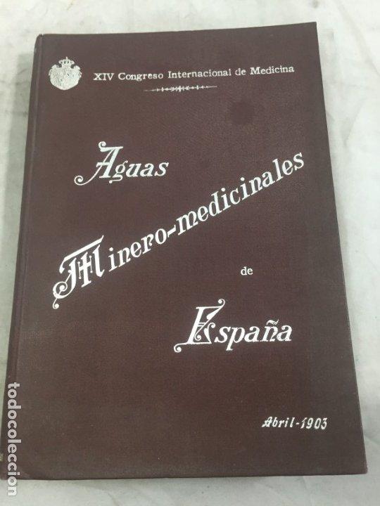 AGUAS MINERO MEDICINALES DE ESPAÑA (1903) PRINCIPALES BALNEARIOS DE ESPAÑA (Libros Antiguos, Raros y Curiosos - Ciencias, Manuales y Oficios - Medicina, Farmacia y Salud)