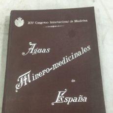 Libros antiguos: AGUAS MINERO MEDICINALES DE ESPAÑA (1903) PRINCIPALES BALNEARIOS DE ESPAÑA. Lote 180281525