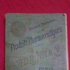 Libros antiguos: MAGNIFICO ANTIGUO LIBRO DE PRODUCTOS FARMACIA 1904 CON LÁMINAS EN FRANCES. Lote 180287415