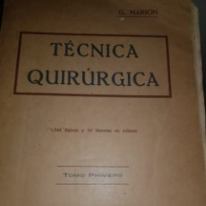 Libros antiguos: MANTAL TECNICA QUIRURGICA. G. MARION. TOMO PRIMERO.. Lote 180287832
