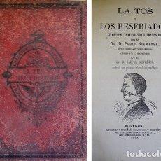 Libros antiguos: NIEMEYER, PAUL. LA TOS Y LOS RESFRIADOS. SU ORIGEN, TRATAMIENTO Y PREVENCIÓN. 1879.. Lote 180324970