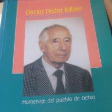 Libros antiguos: DOCTOR PEDRO BILBAO MEDICINA PREVENTIVA Y SALUD NATURAL HOMENAJE DEL PUEBLO DE GETXO AÑO 1997 . Lote 180447290