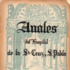 Libros antiguos: ANALES DEL HOSPITAL DE LA STA. CRUZ Y S. PABLO AÑO I Nº 1 - 1927. Lote 180490077
